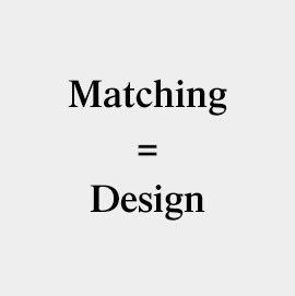 Matching Design
