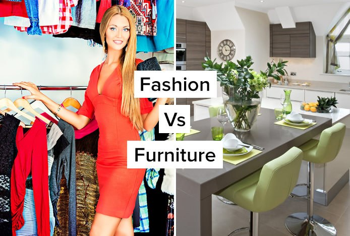 Fashion Vs Furniture