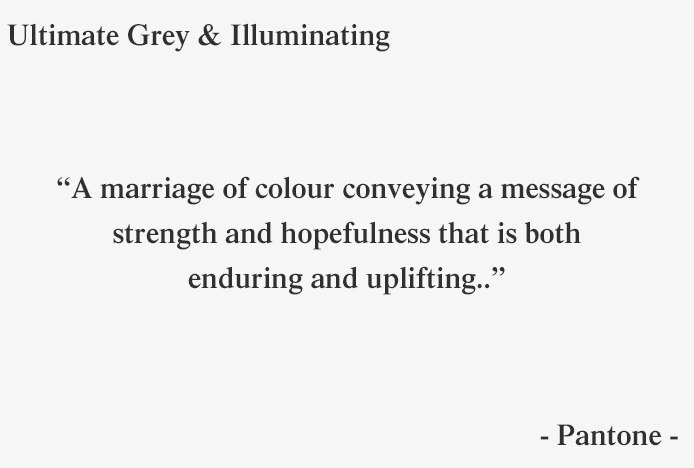 Ultimate Grey And Illuminating Pantone Quote